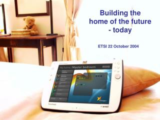 Building the  home of the future  - today