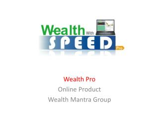 Wealth Pro Online Product Wealth Mantra Group