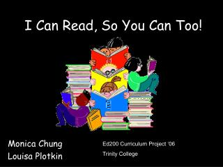 I Can Read, So You Can Too!