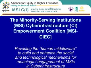 The Minority-Serving Institutions MSI Cyberinfrastructure CI Empowerment Coalition [MSI-CIEC]