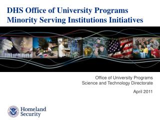 DHS Office of University Programs Minority Serving Institutions Initiatives