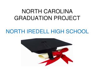 NORTH CAROLINA GRADUATION PROJECT  NORTH IREDELL HIGH SCHOOL