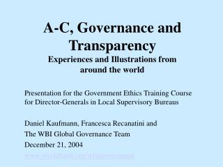 A-C, Governance and Transparency  Experiences and Illustrations from around the world