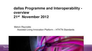 dallas Programme and Interoperability - overview 21 st   November 2012