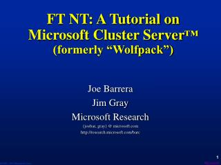 "FT NT: A Tutorial on  Microsoft Cluster Server ™ (formerly ""Wolfpack"")"