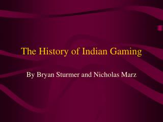 The History of Indian Gaming