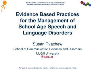 Evidence Based Practices for the Management of School Age Speech and Language Disorders