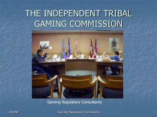 THE INDEPENDENT TRIBAL GAMING COMMISSION