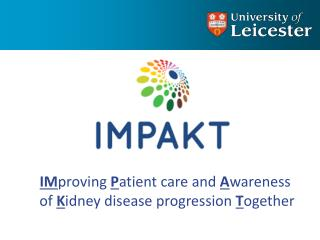 IM proving  P atient care and  A wareness  of  K idney disease progression  T ogether