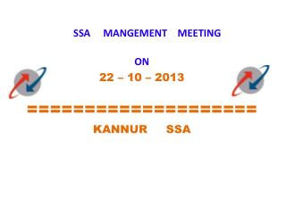 SSA     MANGEMENT    MEETING ON 22 – 10 – 2013 ==================== KANNUR     SSA