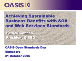 Achieving Sustainable Business Benefits with SOA and Web Services Standards