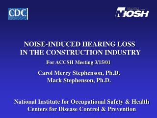 NOISE-INDUCED HEARING LOSS  IN THE CONSTRUCTION INDUSTRY For ACCSH Meeting 3/15/01