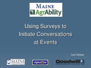 Using Surveys to  Initiate Conversations at Events