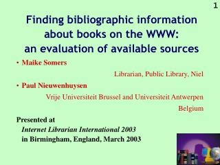 Finding bibliographic information about books on the WWW: an evaluation of available sources