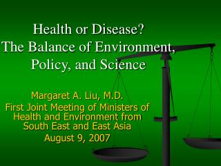 Health or Disease? The Balance of Environment, Policy, and Science