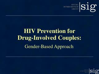 HIV Prevention for  Drug-Involved Couples: