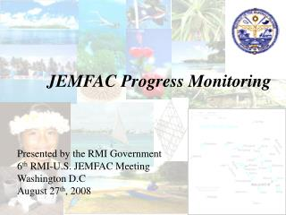 JEMFAC Progress Monitoring
