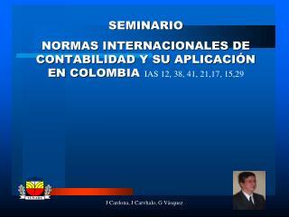 INTRODUCCIÓN CONTABILIDAD INTERNACIONAL E IFRSs IAS 12: IMPUESTO A LAS GANANCIAS