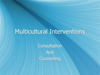 Multicultural Interventions