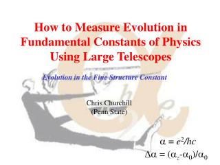 How to Measure Evolution in Fundamental Constants of Physics Using Large Telescopes