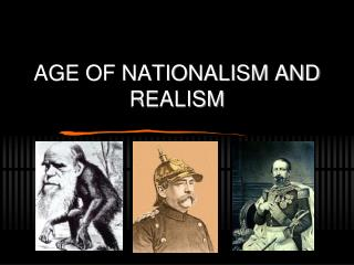 AGE OF NATIONALISM AND REALISM