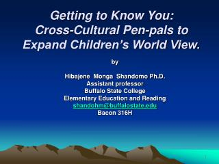 Getting to Know You: Cross-Cultural Pen-pals to Expand Children's World View.