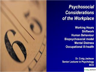 Psychosocial Considerations of the Workplace Working Hours Shiftwork Human Behaviour