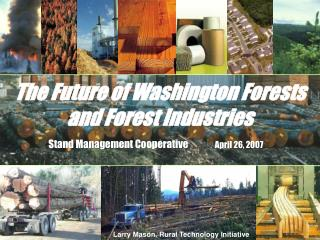 The Future of Washington Forests and Forest Industries