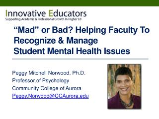 """Mad"" or Bad? Helping Faculty To Recognize & Manage  Student Mental Health Issues"