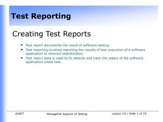 Creating Test Reports Test report documents the result of software testing.