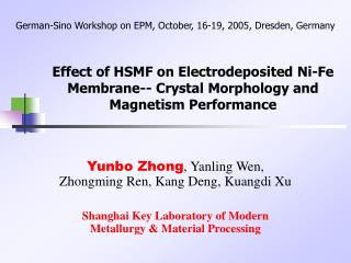 Effect of HSMF on Electrodeposited Ni-Fe Membrane-- Crystal Morphology and Magnetism Performance