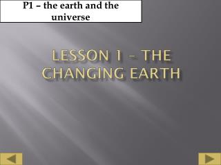Lesson 1 – The changing Earth