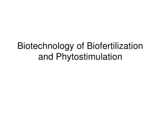 Biotechnology of Biofertilization and Phytostimulation