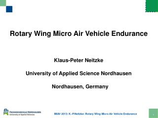 Rotary Wing Micro Air Vehicle Endurance Klaus-Peter Neitzke