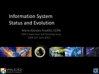 Information System  Status and Evolution