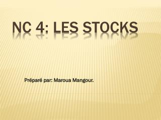 NC 4: les stocks