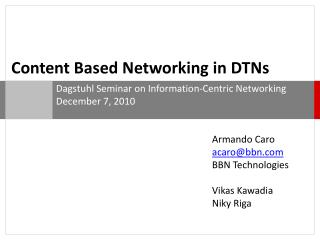 Content Based Networking in DTNs