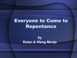 Everyone to Come to Repentance
