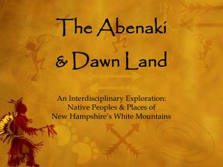 The Abenaki & Dawn Land