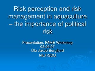 Risk perception and risk management in aquaculture – the importance of political risk