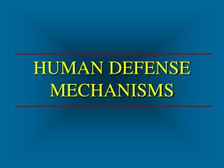 HUMAN DEFENSE MECHANISMS