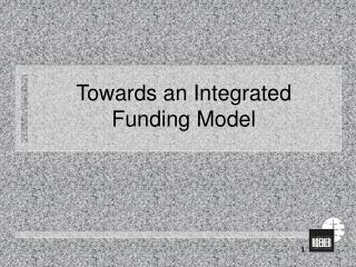 Towards an Integrated Funding Model