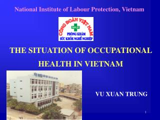 THE SITUATION OF OCCUPATIONAL HEALTH IN VIETNAM