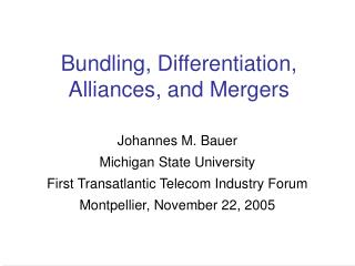 Bundling, Differentiation, Alliances, and Mergers