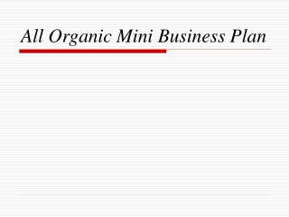 All Organic Mini Business Plan