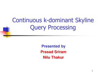 Continuous k-dominant Skyline Query Processing