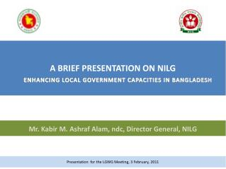 Mr. Kabir M. Ashraf Alam, ndc, Director General, NILG