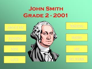 John Smith Grade 2 - 2001