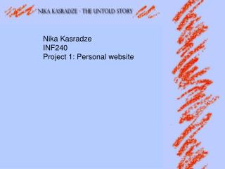 Nika Kasradze INF240 Project 1: Personal website
