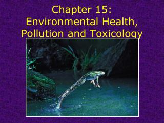 Chapter 15: Environmental Health, Pollution and Toxicology